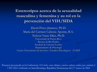 Estereotipos acerca de la sexualidad masculina y femenina y su rol en la prevenci n del VIH