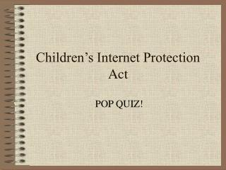 Children s Internet Protection Act