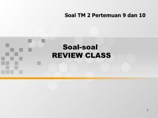 Soal-soal  REVIEW CLASS