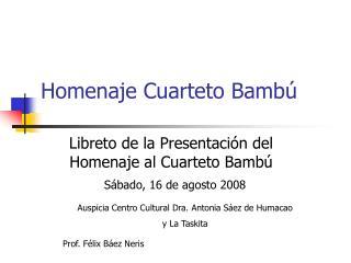 Homenaje Cuarteto Bamb