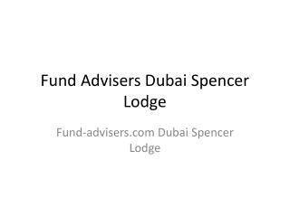 Fund Advisors Dubai Spencer Lodge