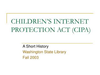 CHILDREN S INTERNET PROTECTION ACT CIPA
