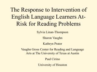 The Response to Intervention of English Language Learners At-Risk for Reading Problems