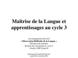 Ma trise de la Langue et apprentissages au cycle 3