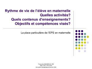 Rythme de vie de l  l ve en maternelle Quelles activit s Quels contenus d enseignements Objectifs et comp tences vis s