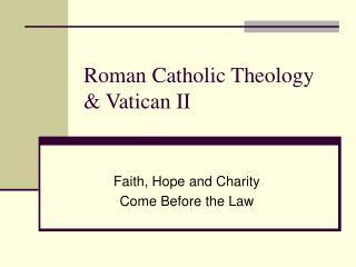 Roman Catholic Theology  Vatican II