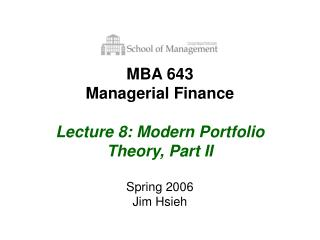MBA 643 Managerial Finance  Lecture 8: Modern Portfolio Theory, Part II