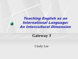 Teaching English as an International Language: An Intercultural Dimension