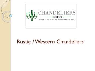 Rustic  Western Chandeliers