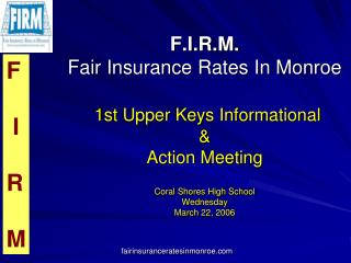 F.I.R.M. Fair Insurance Rates In Monroe   1st Upper Keys Informational   Action Meeting  Coral Shores High School Wednes