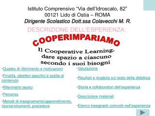 Istituto Comprensivo  Via dell Idroscalo, 82  00121 Lido di Ostia   ROMA Dirigente Scolastico Dott.ssa Colavecchi M. R.