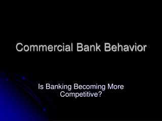 Commercial Bank Behavior