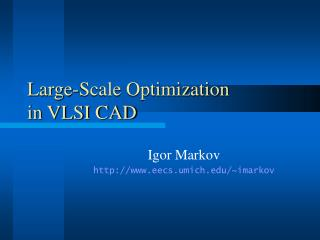 Large-Scale Optimization in VLSI CAD