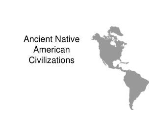 Ancient Native American Civilizations