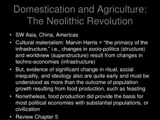 Domestication and Agriculture: The Neolithic Revolution