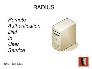 Remote  Authentication  Dial In  User  Service