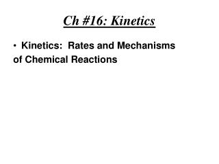 Ch 16: Kinetics