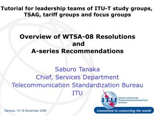 Overview of WTSA-08 Resolutions  and  A-series Recommendations