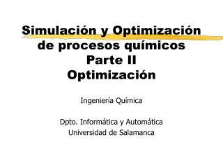 Simulaci n y Optimizaci n de procesos qu micos Parte II Optimizaci n