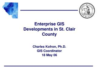 Enterprise GIS Developments in St. Clair County