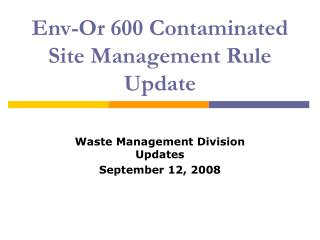 Env-Or 600 Contaminated Site Management Rule Update