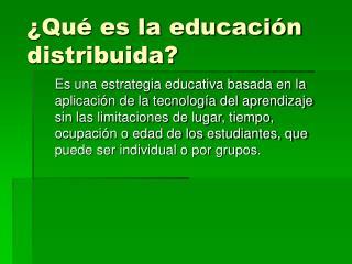 Paradigmas que han permeado en la Educaci n Distribuida a lo largo de su evoluci n.
