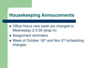 Housekeeping Annoucements