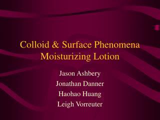 Colloid  Surface Phenomena  Moisturizing Lotion