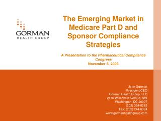 The Emerging Market in Medicare Part D and Sponsor Compliance Strategies   A Presentation to the Pharmaceutical Complian