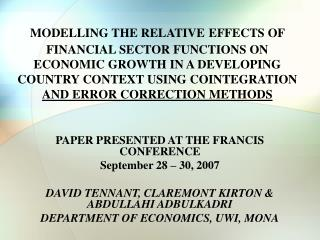 MODELLING THE RELATIVE EFFECTS OF  FINANCIAL SECTOR FUNCTIONS ON ECONOMIC GROWTH IN A DEVELOPING COUNTRY CONTEXT USING C
