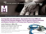 Turning Data into Information: Successful Use of an EMR and  Point-of-Care Decision Support Tool to Improve Clinical Out