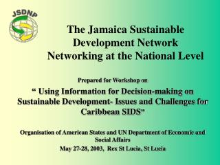 The Jamaica Sustainable Development Network  Networking at the National Level