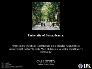 University of Pennsylvania:   Interlocking initiatives to implement a multifaceted neighborhood improvement strategy to