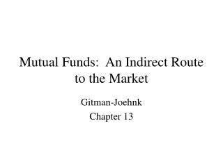 Mutual Funds:  An Indirect Route to the Market