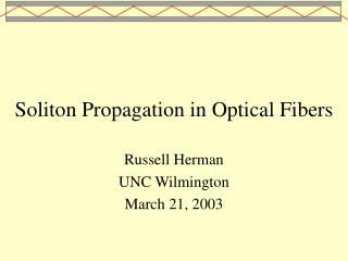 Soliton Propagation in Optical Fibers