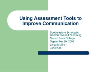 Using Assessment Tools to Improve Communication