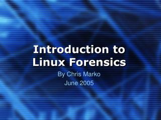 Introduction to Linux Forensics