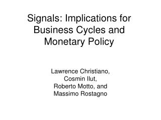 Signals: Implications for Business Cycles and Monetary Policy
