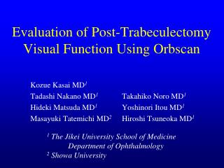 Evaluation of Post-Trabeculectomy Visual Function Using Orbscan