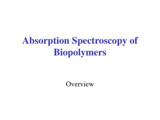 Absorption Spectroscopy of Biopolymers