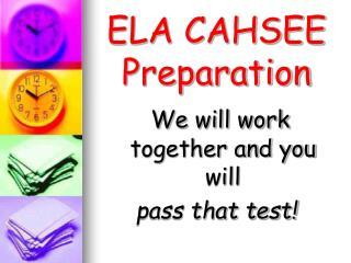 ELA CAHSEE Preparation