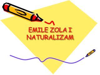 EMILE ZOLA I NATURALIZAM