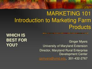 MARKETING 101 Introduction to Marketing Farm Products