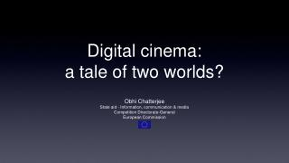 Digital cinema: a tale of two worlds