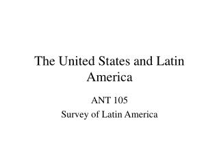The United States and Latin America