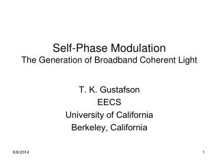 Self-Phase Modulation The Generation of Broadband Coherent Light