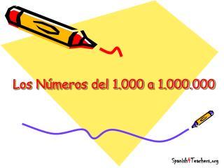 Los N meros del 1.000 a 1.000.000