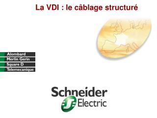 La VDI : le c blage structur