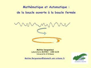 Math matique et Automatique : de la boucle ouverte   la boucle ferm e