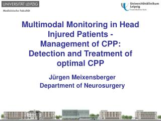 Multimodal Monitoring in Head Injured Patients - Management of CPP: Detection and Treatment of optimal CPP